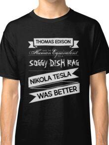 Tesla's Better - Plain Light Classic T-Shirt
