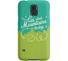 Let's Climb Mountains Today Samsung Galaxy Case/Skin