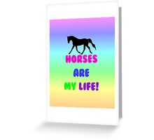 Colorful Horses Are My Life  Greeting Card