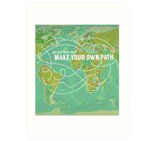 Make Your Own Path Art Print