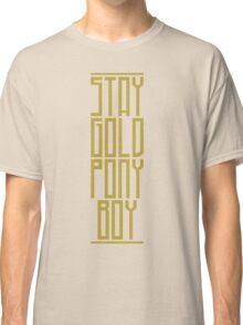 STAY GOLD PONYBOY Classic T-Shirt