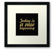 Today is a new beginning... Motivational Quotes (Square) Framed Print