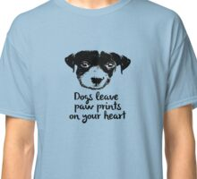 Dogs leave paw prints on your Heart Classic T-Shirt