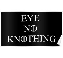 Game of Thrones - Eye No Knothing Poster