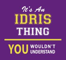 It's An IDRIS thing, you wouldn't understand !! by satro
