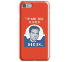 They Can't Lick Our Dick - Nixon '72 iPhone Case/Skin