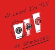Im Tall ....at Starbucks!! Part 2! One Piece - Short Sleeve