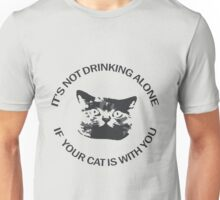 Not Drinking Alone Unisex T-Shirt