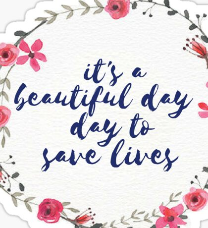 Its a Beautiful Day to Save Live Floral Wreath Sticker