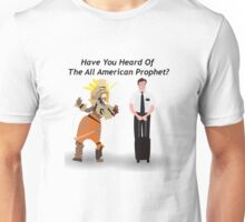 Have You Heard Of The All American Prophet?-Book Of Mormon Unisex T-Shirt