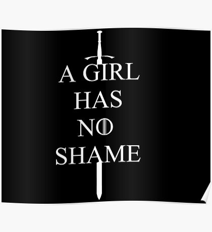 Game of Thrones - A Girl Has No Shame Poster