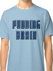 World of the Pudding-Brains Classic T-Shirt