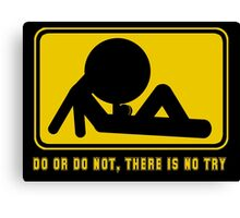 Do Or Not, There Is No Try Canvas Print