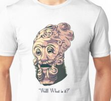 Well What is it Unisex T-Shirt