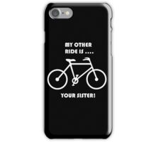 My Other Ride Is iPhone Case/Skin