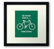My Other Ride Is Framed Print
