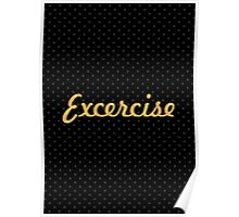 "Exercise... ""Motivational Quotes"" Poster"