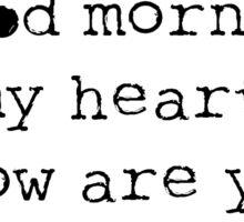 Good Morning My Heart Sticker