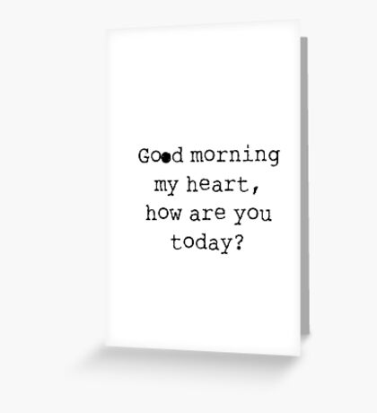 Good Morning My Heart Greeting Card