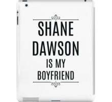 My Boyfriend is Shane Dawson iPad Case/Skin