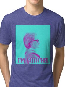 I'm With Her. Tri-blend T-Shirt