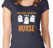 You Can't Scare Me I'm a Nurse - Funny Halloween Tshirt Women's Fitted Scoop T-Shirt
