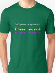 Let's Get One Thing Straight: I'm Not (Gay Pride) T-Shirt