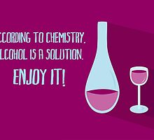 According to chemistry... - ALCOHOL (horizontal) by garigots