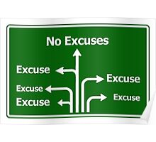 No Excuses Road Sign Poster
