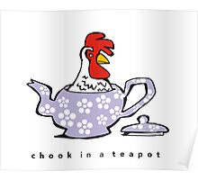 chook in a teapot  Poster