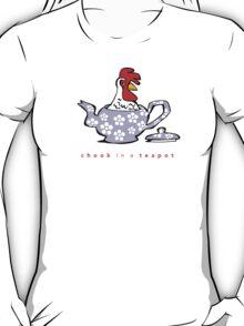 chook in a teapot  T-Shirt