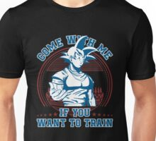 Funny Workout - Come With Me If You Want To Train Unisex T-Shirt