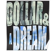 Dollar and a Dream Poster
