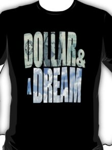 Dollar and a Dream T-Shirt