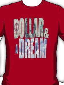 Dollar and a Dream T-Shirt