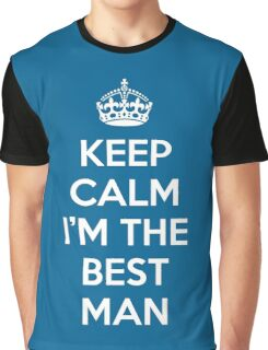 Keep Calm Best Man Quote Graphic T-Shirt