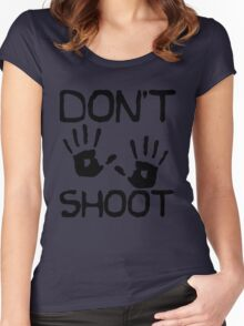DON'T SHOOT Women's Fitted Scoop T-Shirt