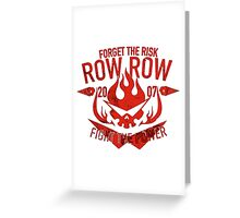 Forget the risk fight the power Greeting Card