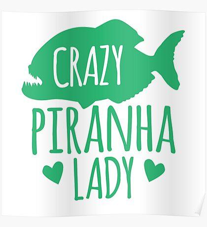 Crazy Piranha Lady (fish) Poster