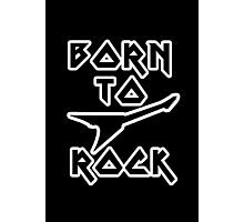 Born to Rock! Photographic Print