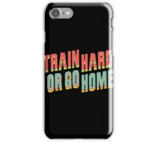 Funny Workout - Train Hard Fitness iPhone Case/Skin