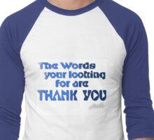 You mean Thank You Men's Baseball ¾ T-Shirt