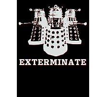 Exterminate Photographic Print
