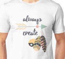 Always create Unisex T-Shirt
