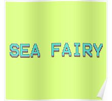 SEA FAIRY QUOTE TEE | CUTE MERMAID STYLE Poster