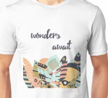 Wonders await Unisex T-Shirt