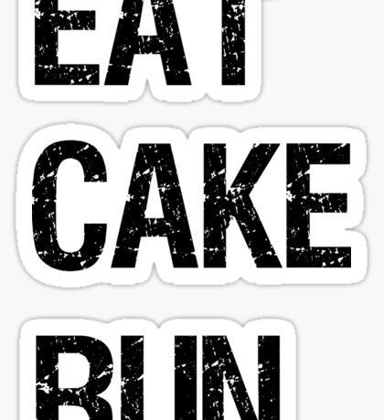 EAT CAKE RUN Sticker