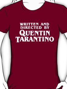Written and directed by Quentin Tarantino T-Shirt