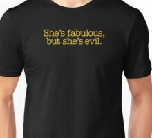 Mean Girls - She's fabulous, but she's evil Unisex T-Shirt