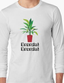 Gronda! Gronda! Long Sleeve T-Shirt